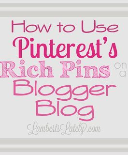 How to Use Pinterest's Rich Pins on Blogger