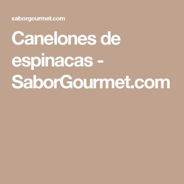 Canelones de espinacas - SaborGourmet.com