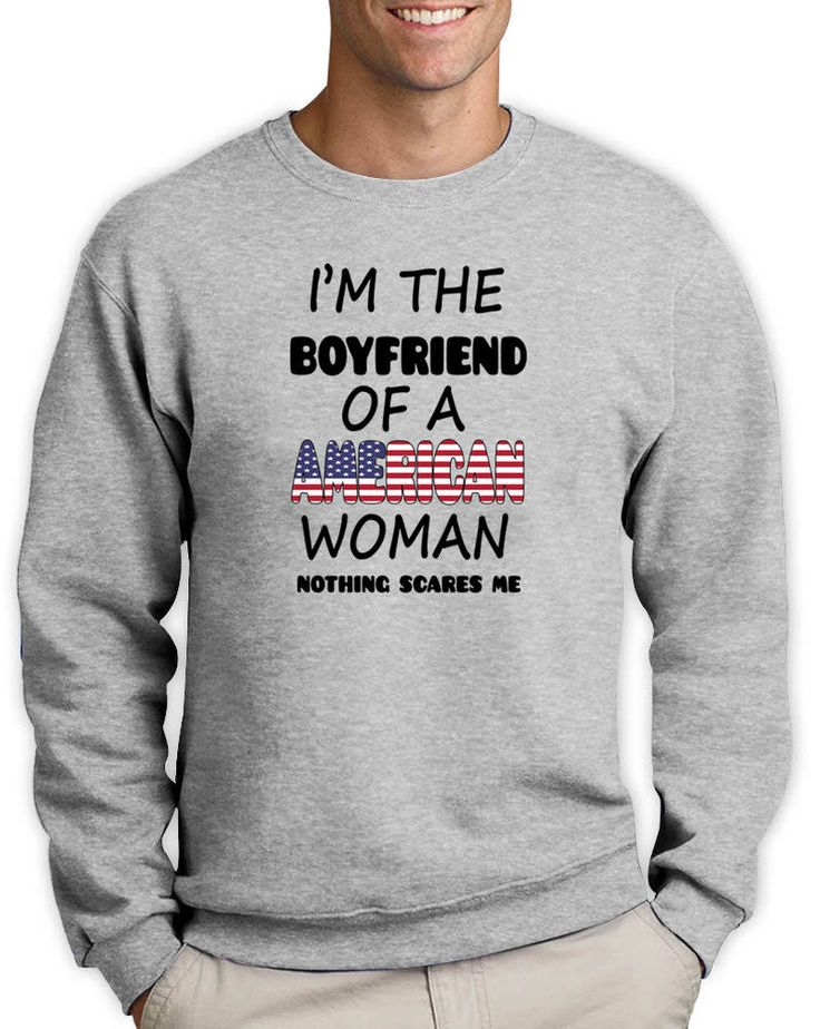 I'M THE BOYFRIEND OF A AMERICAN WOMAN NOTHING SCARES ME FUNNY HOODIE GREAT GIFT #Unbranded #SweatshirtCrew