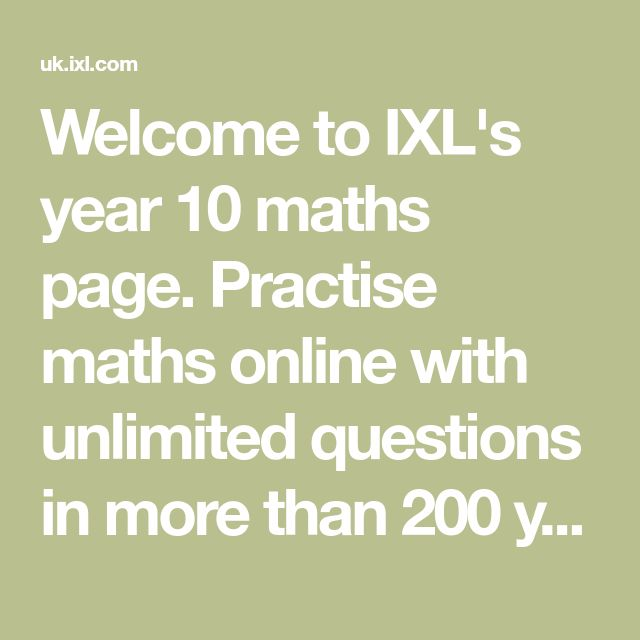 Welcome to IXL's year 10 maths page. Practise maths online with unlimited questions in more than 200 year 10 maths skills.
