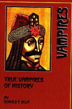 """True Vampires of History"" av Donald F. Glut"
