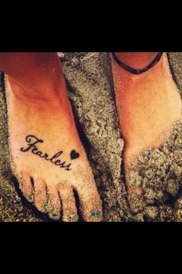 "Absolutely love this ""Fearless"" tattoo! :) for my runs :)) when I put on my shoes I'll see it & run fearless"