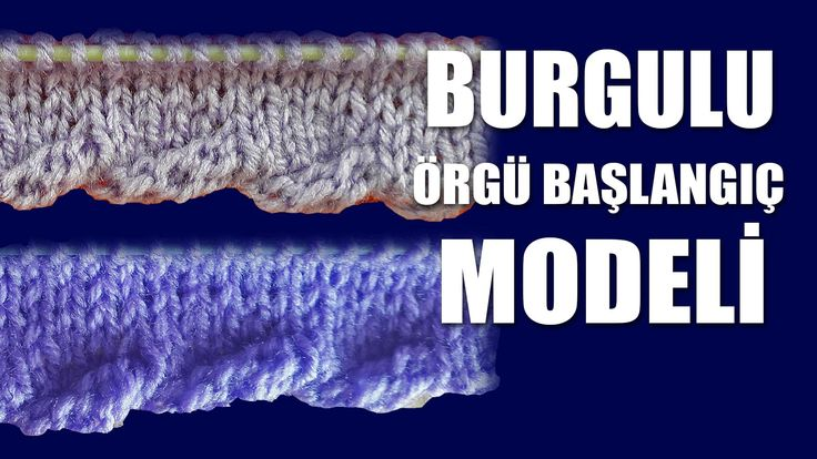 BURGULU BAŞLANGIÇ Knitting Stitch Patterns Tutorials - Knitting Stitch H...