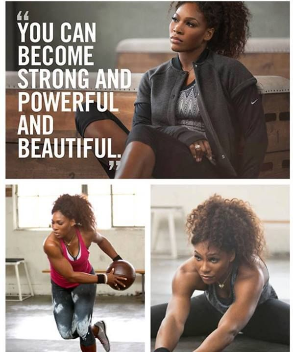 "You can become strong, and powerful and beautiful! Just ask Serena Williams.   ~~Black Women ""DO"" Workout!~~"