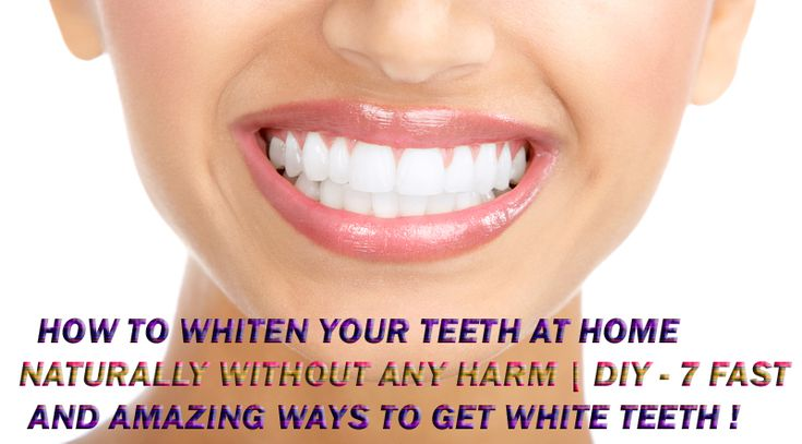 How To Get Whiter Teeth Naturally Fast