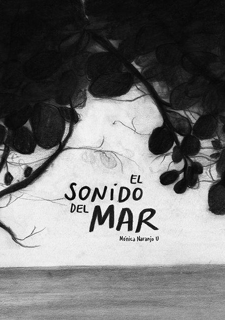 El Sonido del Mar : Monica Naranjo Uribe