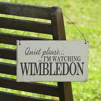 Personalised 'Quiet Please' Wimbledon Sign...in case you are wondering what I want for Christmas...this would be it!