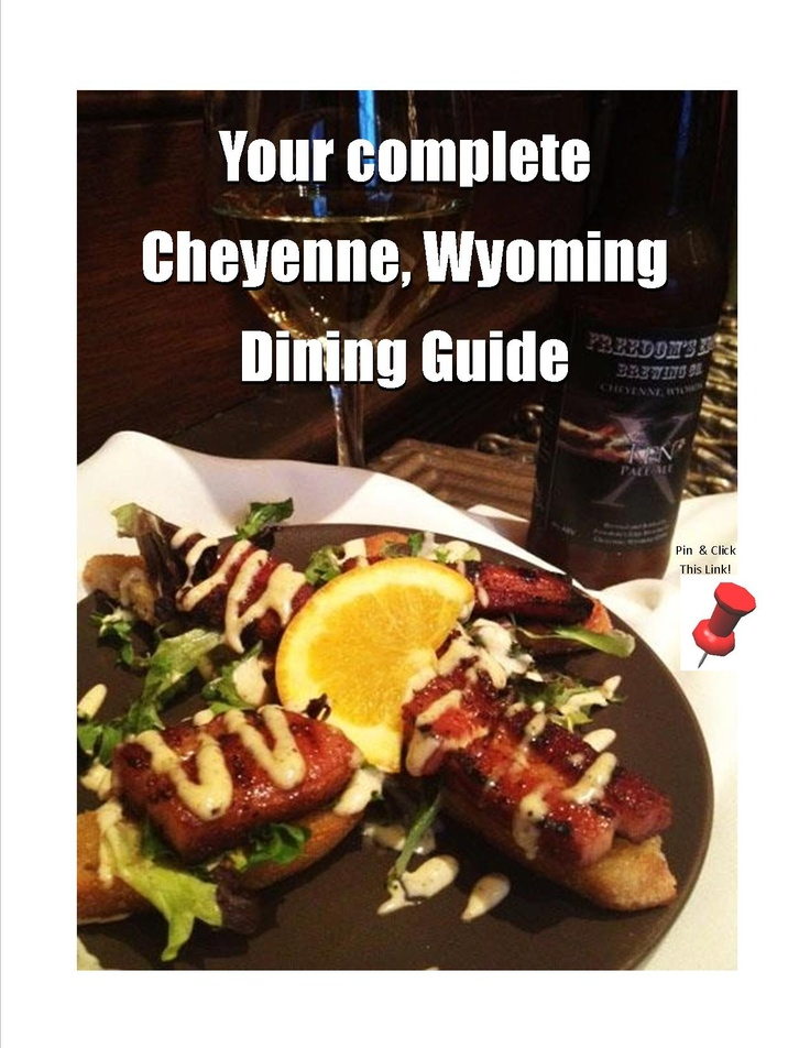 Your Complete Cheyenne, Wyoming, Dining Guide, 2013.    http://cheyenne.org/eat/