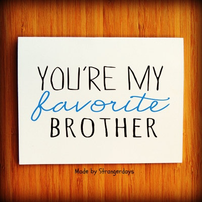 """Brother card  """"You're my Favorite Brother"""" Card for Brother. Family. Best friend. Greeting Card. via Etsy."""