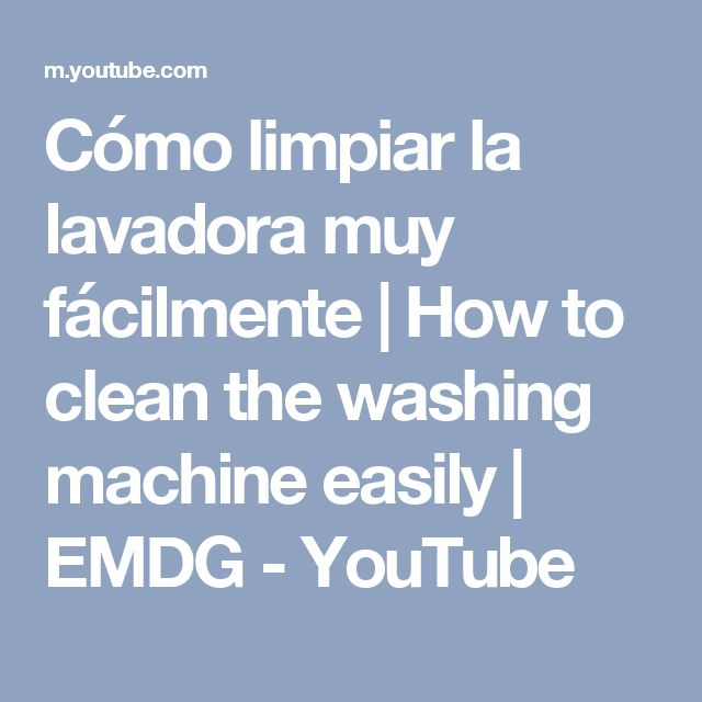 Cómo limpiar la lavadora muy fácilmente | How to clean the washing machine easily | EMDG - YouTube