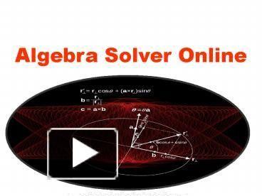 Algebra Solver Online - PowerPoint PPT Presentation
