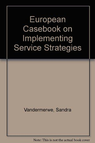 European Casebook on Implementing Service Strategies (Eur... https://www.amazon.com/dp/0130971308/ref=cm_sw_r_pi_dp_x_G11zybTY2PDZ5