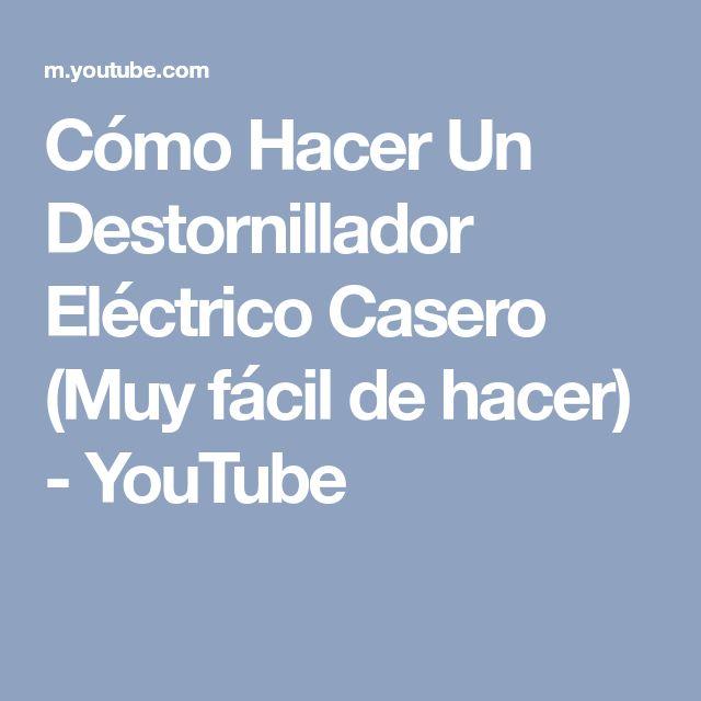 Cómo Hacer Un Destornillador Eléctrico Casero (Muy fácil de hacer) - YouTube