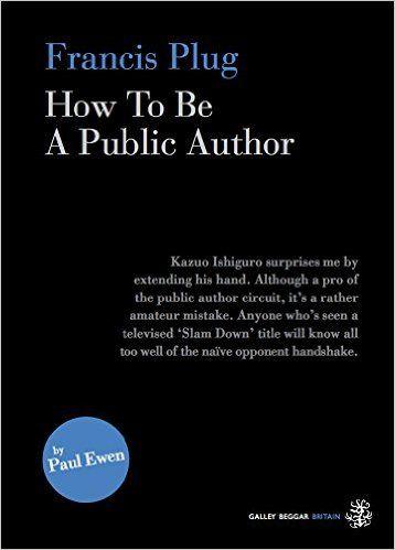Francis Plug: How to be a Public Author: Amazon.de: Paul Ewen: Fremdsprachige Bücher