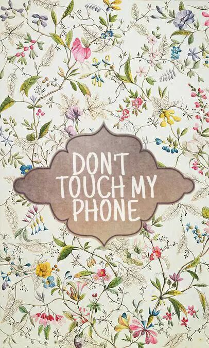 Don't touch my phone Wallpapers para iPhone Pinterest