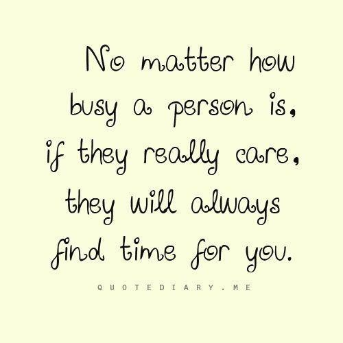 Busy Friends Funny Quotes: Never Too Busy Quotes. QuotesGram