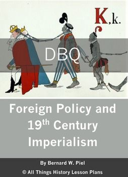 imperialism dbq ap european history Europeans used these developments to impose their will upon others as they considered their civilization and way of life to be superior to all others although the early nineteenth century was generally hostile toward colonization, in the last decade of the century european states swiftly spread.