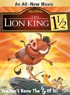 The Lion King 1 1/2, tells the story of Pumbaa and Timon. This silly movie will keep you laughing all night long.