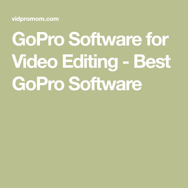 GoPro Software for Video Editing - Best GoPro Software