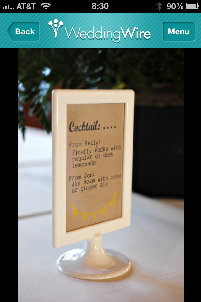 "I like the signature cocktails being ""from"" the bride and groom... Wording on the sign."