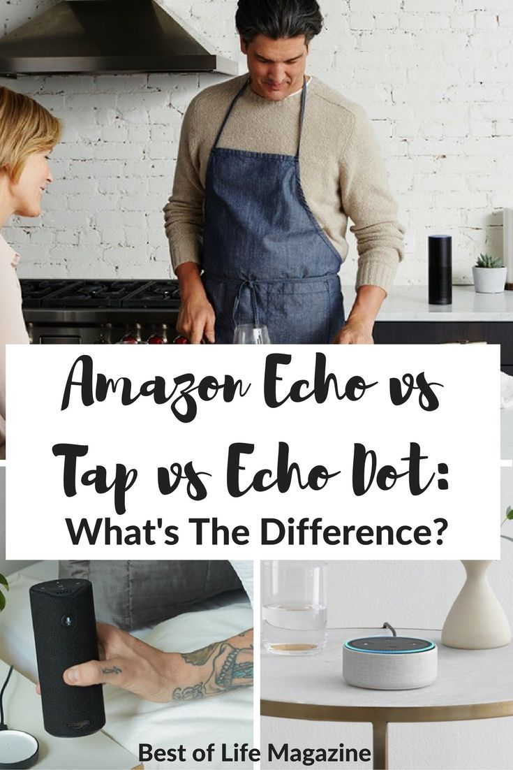 Knowing the difference between the Amazon Echo vs Tap vs Echo Dot will determine which one will improve your life.