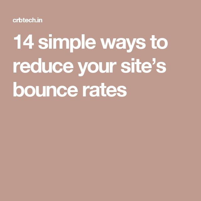 14 simple ways to reduce your site's bounce rates