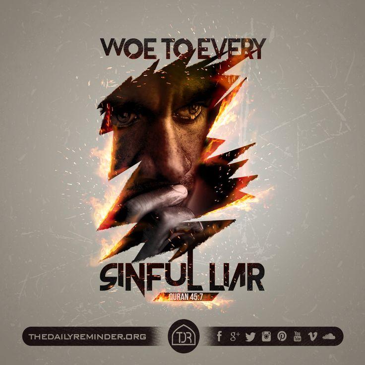 Woe to every sinful liar. [45:7]