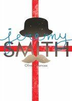 Jeremy Smith, an ebook by Oliver Frances at Smashwords