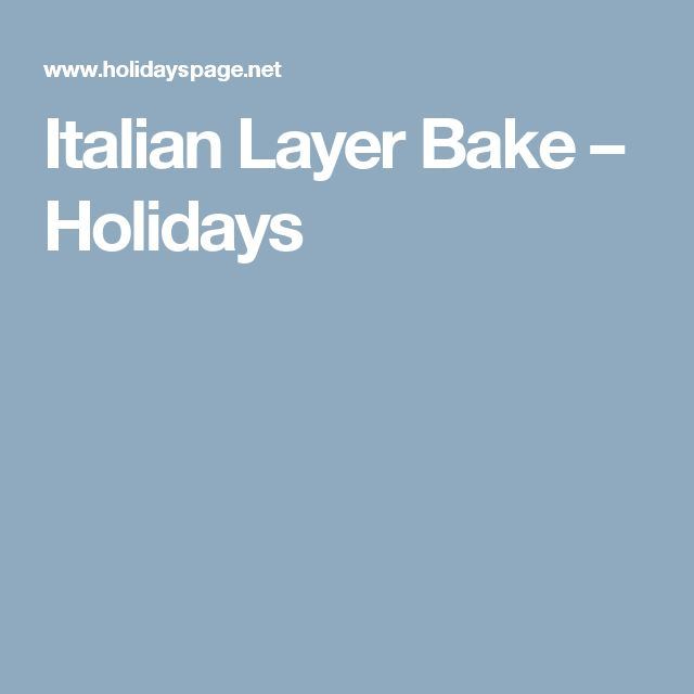 Italian Layer Bake – Holidays