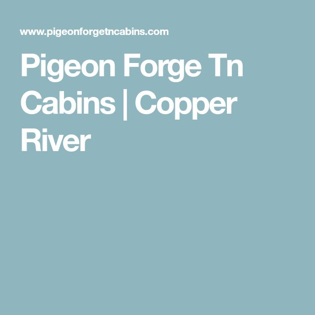Pigeon Forge Tn Cabins | Copper River