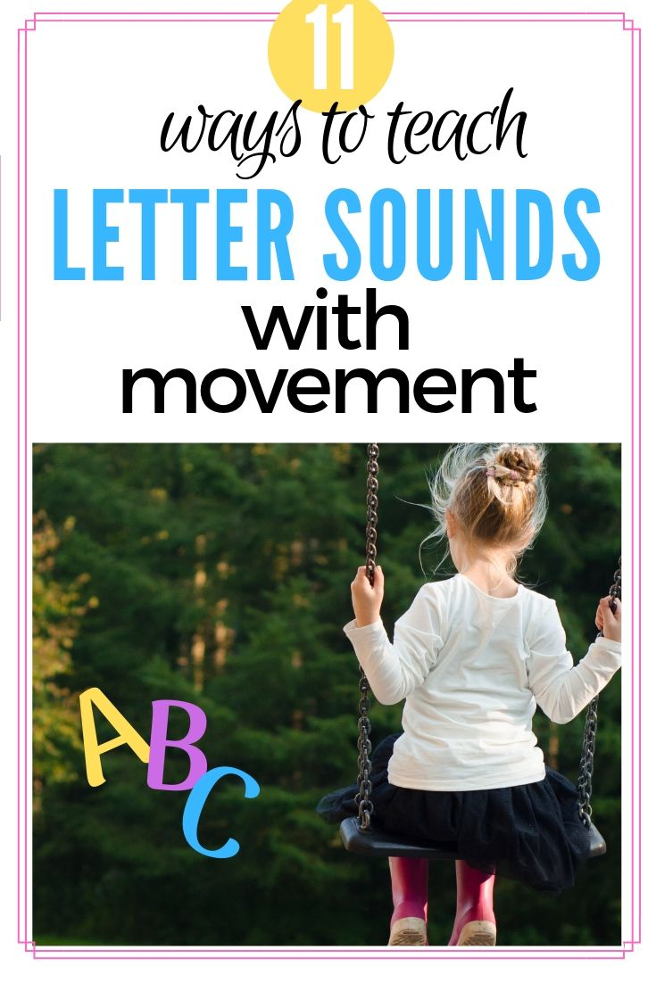 11 Ways to Teach Letter Sounds With Movement for Alphabet Learners!