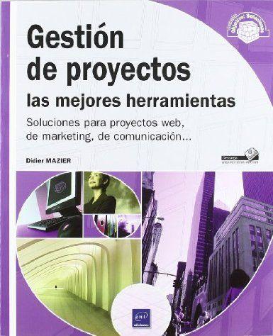 Gestion de proyectos: las mejores herramientas: Didier Mazier, 2011