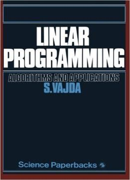 Linear Programming: Algorithms And Applications free ebook