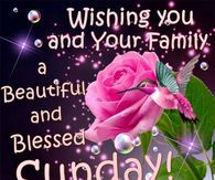 Wishing You And Family A Beautiful And Blessed Sunday