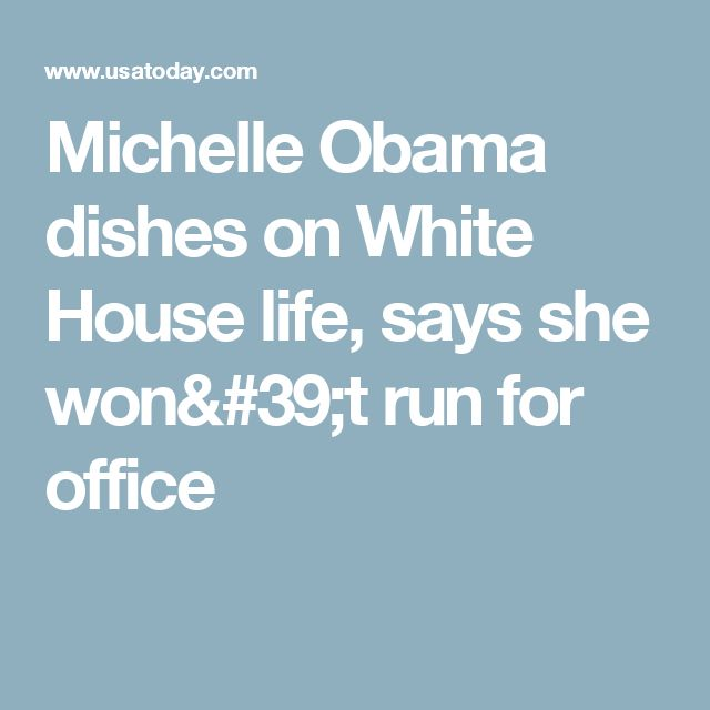 Michelle Obama dishes on White House life, says she wonu0027t run for - michelle obama resume