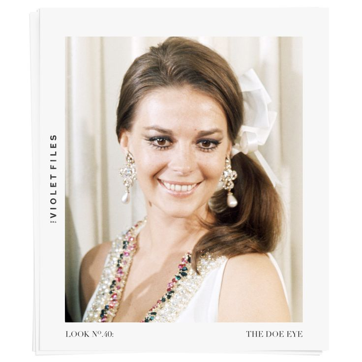 The Doe-Eyed Tutorial: the look made famous by Natalie Wood.