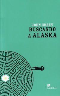 La Bestia Caótica: Buscando a Alaska, John Green + discusión Alaska