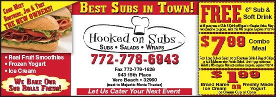 Hooked on Subs Coupons and Discounts Available  Best Subs in Town! • Real Fruit Smoothies • Frozen Yogurt • Ice Cream  We Bake Our Sub Rolls Fresh!  Let us Cater your next Event  772-778-6943 943 15th Place, Vero Beach, Florida (Next to Majestic Movie Theater)  Great coupon specials and savings using the above coupons.