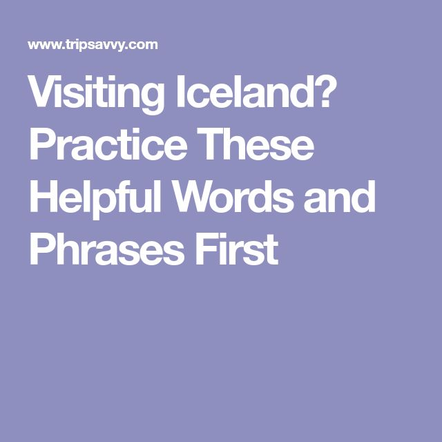 Visiting Iceland? Practice These Helpful Words and Phrases First