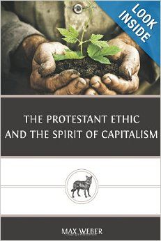 The Protestant Ethic and the Spirit of Capitalism: Max Weber: 9781481050586: Amazon.com: Books