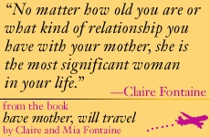 Wisdom from Have Mother, Will Travel by Claire and Mia Fontaine