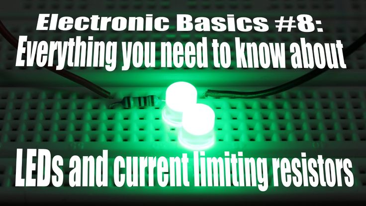 Electronic Basics #8: Everything about LEDs and current limiting resistors