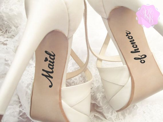 Check out this item in my Etsy shop https://www.etsy.com/uk/listing/258089152/bridesmaid-wedding-shoes-decal-made-of