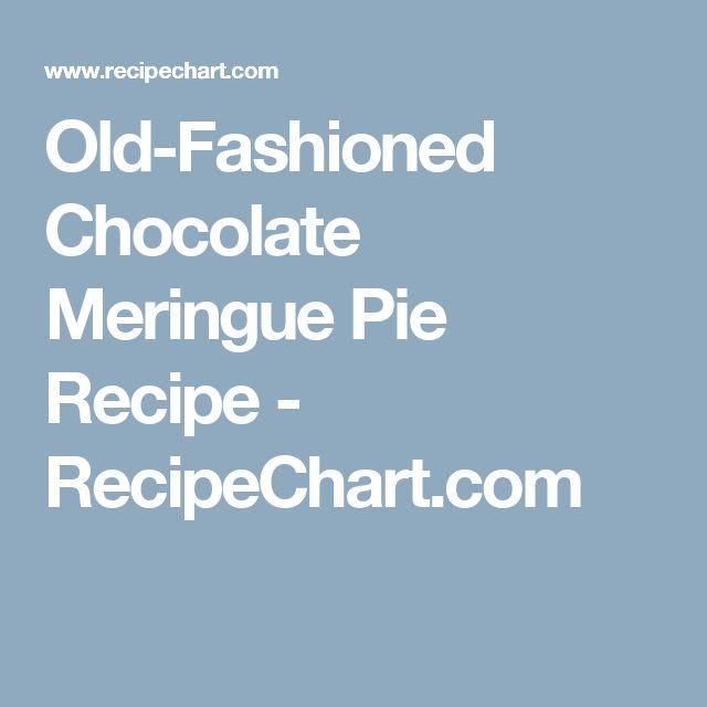 Old-Fashioned Chocolate Meringue Pie Recipe - RecipeChart.com