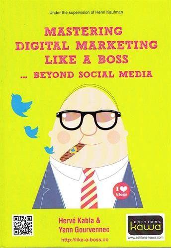 Mastering digital marketing like a boss... beyond social media | 121.47 KAB