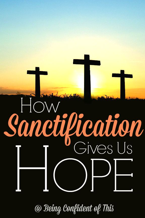 the idea of sanctification This idea regarding service may be the most important one to remember about spiritual  sanctification moves beyond the two realities about god the spirit mentioned.