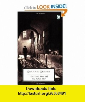The Third Man and The Fallen Idol (Classic, 20th-Century, Penguin) (9780140185331) Graham Greene , ISBN-10: 014018533X  , ISBN-13: 978-0140185331 ,  , tutorials , pdf , ebook , torrent , downloads , rapidshare , filesonic , hotfile , megaupload , fileserve