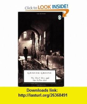The Third Man and The Fallen Idol (Classic, 20th-Century, Penguin) (9780140185331) Graham Greene , ISBN-10: 014018533X  , ISBN-13: 978-0140185331 ,  , tutorials , pdf , ebook , torrent , downloads , rapidshare , filesonic , hotfile , megaupload , fileserve