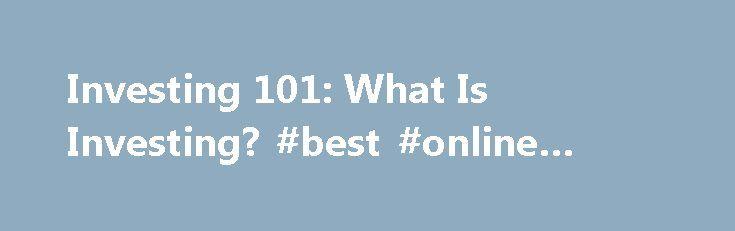 "Investing 101: What Is Investing? #best #online #trading http://stock.remmont.com/investing-101-what-is-investing-best-online-trading/  medianet_width = ""300"";   medianet_height = ""600"";   medianet_crid = ""926360737"";   medianet_versionId = ""111299"";   (function() {       var isSSL = 'https:' == document.location.protocol;       var mnSrc = (isSSL ? 'https:' : 'http:') + '//contextual.media.net/nmedianet.js?cid=8CUFDP85S' + (isSSL ? '&https=1' : '');       document.write('')…"