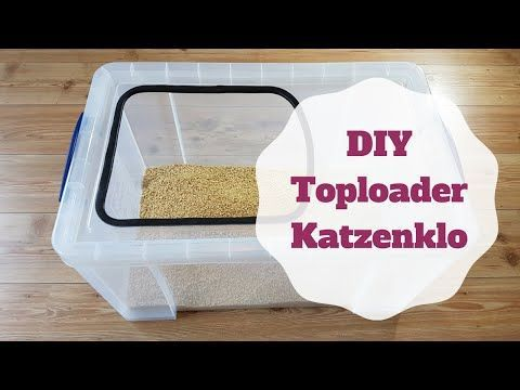 Toploader Katzenklo Selber Bauen - Video Anleitung